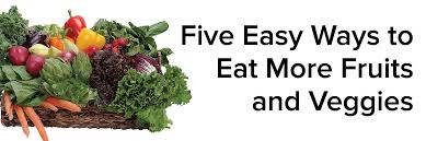 Vegetables by 5 Easy Ways To Eat More Fruits And Vegetables Student Health And