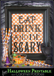 Printable Halloween Decorations Scary by Caramel Potatoes Eat Drink And Be Scary Free Printable