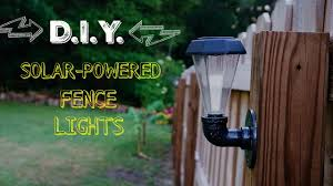 Solar Fence Lighting by D I Y Solar Powered Fence Lights Youtube