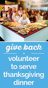 prepare ahead thanksgiving dinner give back volunteer to serve thanksgiving dinner thegoodstuff