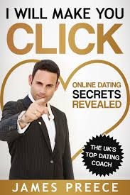 My New Online Dating Book   I Will Make You Click   James Preece  The Dating Guru