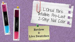 l u0027oreal infallible pro last nail color review u0026 swatches youtube
