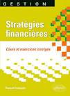 Stratégies financières. Cours et exercices corrigés - aux Editions ...