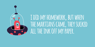 amp quot I did my homework  but when the martians came  they sucked all Edutopia
