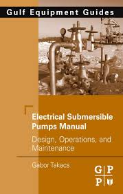 electrical submersible pumps manual ebook by gabor takacs