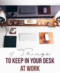 17 things to keep in your desk at work desks cubicle and office