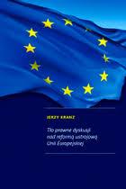 Tło prawne dyskusji nad reformą ustrojową Unii Europejskiej - Jerzy Kranz - tlo-prawne-dyskusji-nad-reforma,pd,268745