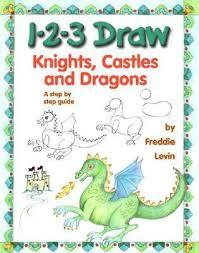 1 2 3 draw knights castles dragons freddie levin u2013 bookscoops