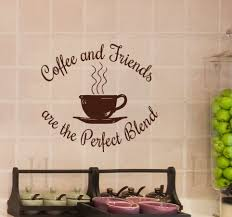coffee wall decor for kitchen kitchen design coffee and friends are the perfect blend wall decal decor kitchen coffee and friends are the perfect blend wall decal decor kitchen dining room coffee