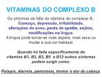 <b>VITAMINAS</b> DO <b>COMPLEXO B</b> Os