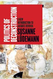 politics of deconstruction a new introduction to jacques derrida