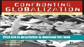 PDF  Confronting Globalization  Economic Integration and Popular Resistance in Mexico Book Online Dailymotion