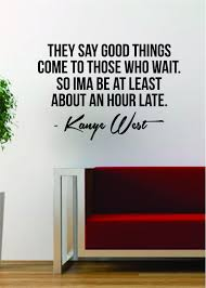 Music Home Decor by Kanye West Good Things Quote Decal Sticker Wall Vinyl Art Music