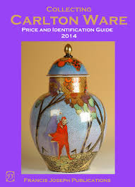 collecting carlton ware 2014 edition by francis joseph