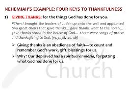 What Is Thanksgiving To You Four Keys To Thankfulness A Thanksgiving Sunday Message Nehemiah
