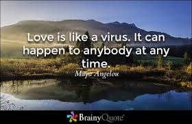 Dating Quotes   BrainyQuote Brainy Quote Love is like a virus  It can happen to anybody at any time