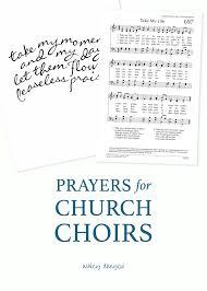 prayers for church choirs ashley danyew