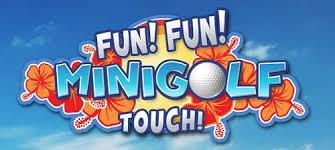 Fun! Fun! Minigolf TOUCH! Images?q=tbn:ANd9GcQLneQMN3wXn3W5vb72cQkbCh_y3bAt3X-z1bBpOtZKr92GrrU-cw