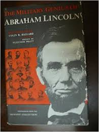 The military genius of Abraham Lincoln   An essay    Colin R     Amazon com