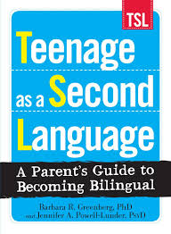 teenage as a second language a parent u0027s guide to becoming