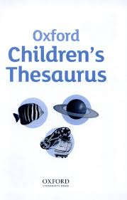 Thesaurus Assistant Oxford Children U0027s Thesaurus By Oxford Dictionaries 9780192744029