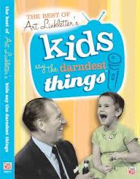 Art Linkletter's Kids Say the Darndest Things!