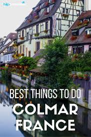 the 25 best colmar alsace ideas on pinterest colmar alsace