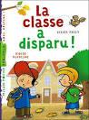 La classe a disparu !, Didier Dufresne, Gilles Frély tous les ...