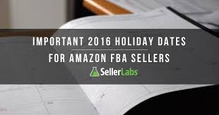 how to join black friday amazon seller important 2016 holiday dates for amazon fba sellers seller labs