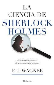 EJ Wagner, La ciencia de Sherlock Holmes Images?q=tbn:ANd9GcQTDREfZgqEOIf4VsDPS_dU1CrNxM0UCRozi9GviqzdJSMRcEE3