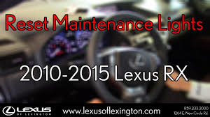 lexus service website how to reset maintenance lights for 2010 to 2015 lexus rx 350