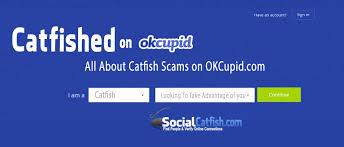 okcupid scams and online catfish Socialcatfish com