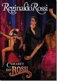 Download DVD   Reginaldo Rossi   Cabaret Do Rossi   DVDRip Xvid Baixar Grátis