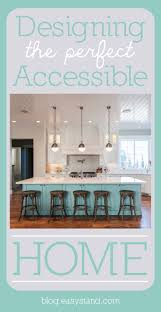 designing the perfect accessible home http blog easystand com