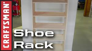 Simple Free Standing Shelf Plans by Diy Shoe Storage How To Build A Shoe Rack Craftsman Youtube