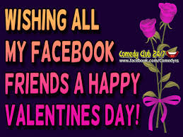 valentine day quote wishing all my facebook friends a happy valentine u0027s day quote