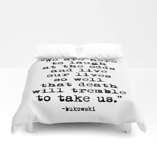 Charles Bukowski Quotes On Love by Charles Duvet Covers Society6