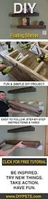 Wood Shelf Plans Free by Best 25 Floating Shelves Diy Ideas On Pinterest Floating