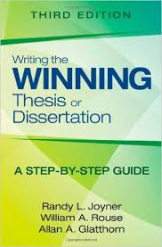 Writing the Winning Thesis or Dissertation  A Step by Step Guide     Writing the Winning Thesis or Dissertation  A Step by Step Guide  rd Edition