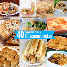 thanksgiving dinner easy recipes 40 easy meal ideas you can make using rotisserie chicken best of