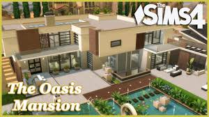 the sims 4 the oasis mansion house build youtube