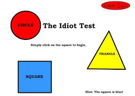 THE IDIOT TEST!
