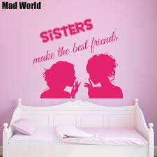online get cheap wall art sisters aliexpress com alibaba group mad world sisters make the best friends quote wall art stickers wall decal home decoration