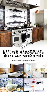 Kitchen Backsplash Design 21 Kitchen Backsplash Ideas And Design Tips The Ultimate
