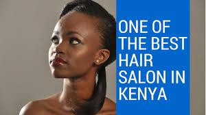 the best hair salon in kenya missindependent co ke youtube