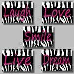 Pink Zebra Print SMILE Dream LIVE Love LAUGH by collagebycollins