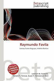 Raymundo Favila by Lambert M. Surhone, Mariam T. Tennoe, Susan F ... - 9786135468373