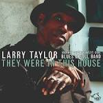 Larry Taylor - They Were In