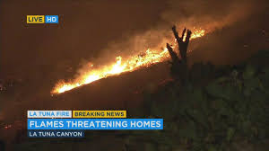 Wildfire Containment by La Tuna Fire Grows To 5 000 Acres 10 Percent Containment Homes