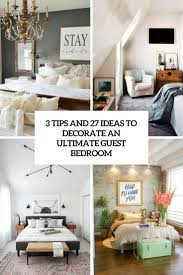 Tips To Decorate Home 3 Tips And 27 Ideas To Decorate An Ultimate Guest Room Digsdigs